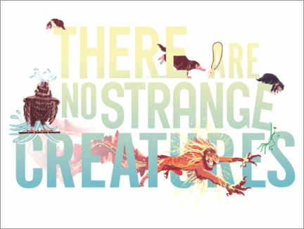 Plakat  There are no strange creatures - Newt quote