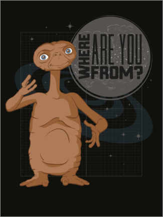 Plakat  E.T. - Where Are You From?
