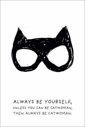 Plakat  Always be yourself - Always be Catwoman