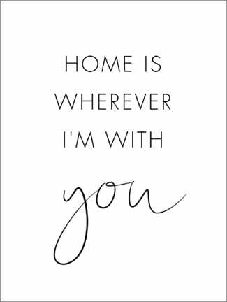 Plakat  Home is wherever I'm with you - Nouveau Prints
