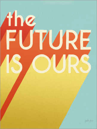 Plakat  The Future is Ours - Janelle Penner
