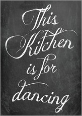 Galleriprint  This kitchen is for dancing - GreenNest