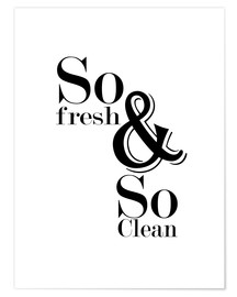Plakat So fresh and so clean