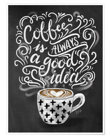 Plakat  Coffee is always a good idea - Lily & Val