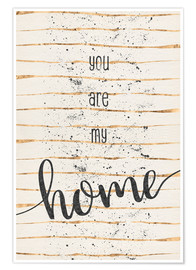 Plakat  TEXT ART You are my home - Melanie Viola